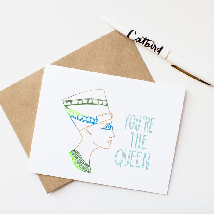 You're the Queen Card