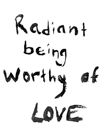 Radiant Being Worthy of Love