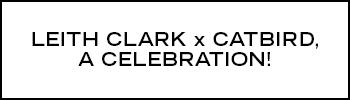 Leith Clark x Catbird Event