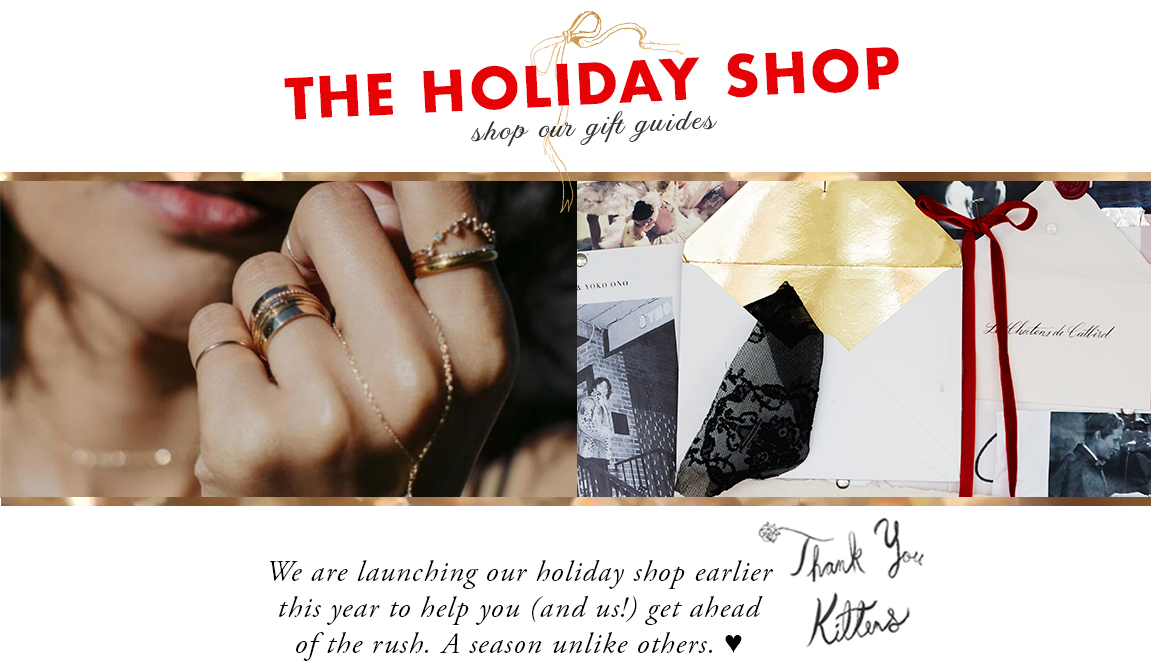 We are launching our holiday shop earlier  this year to help you (and us!) get ahead  of the rush. A season unlike others.♥
