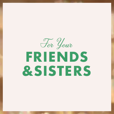 Gift guide: For your friends & sisters