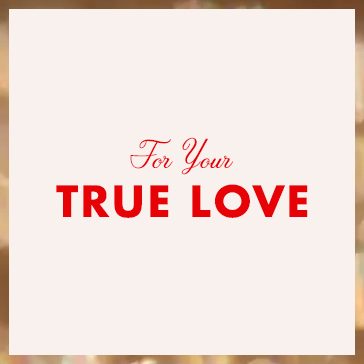 Gift Guide: For your true love