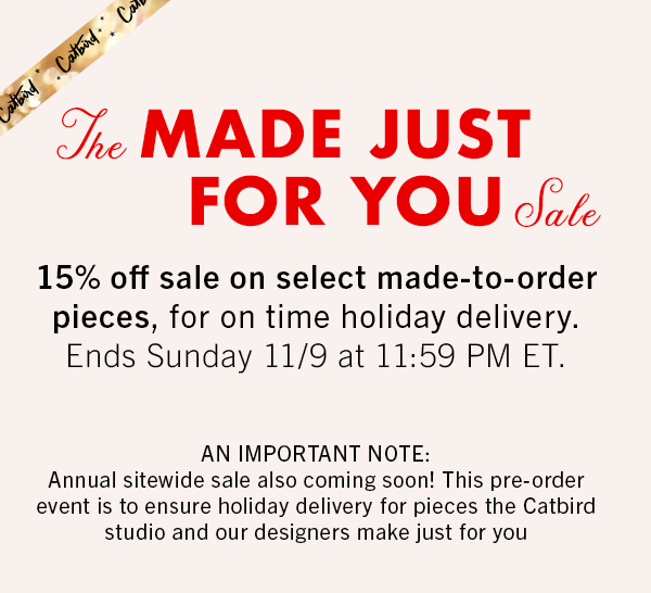 Our first ever Made Just For You Event starts Friday. 15% off sale on select special order pieces, for on time holiday delivery. Three days only! Friday 11/6 to Sunday 11/8.
