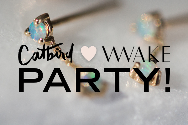 Catbird Events - Catbird x WWake Opal Party